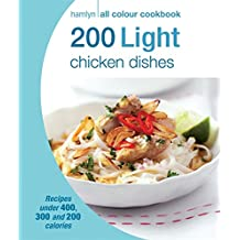 200 Light Chicken Dishes: Hamlyn All Colour Cookbook (Hamlyn All Colour Cookery)