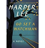 By Lee, Harper ( Author ) [ Go Set a Watchman By Jul-2015 Hardcover