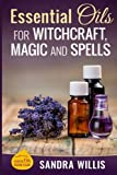 Best Book On Essential Oils - Essential Oils for Witchcraft, Magic and Spells: Volume Review
