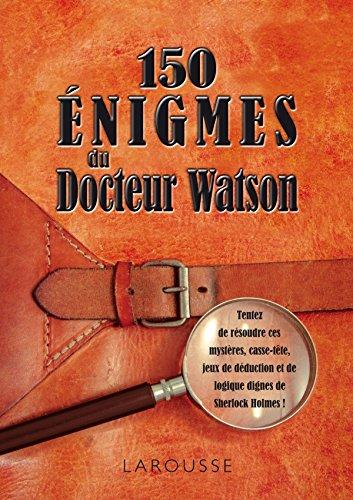 150 énigmes du Docteur Watson par Sandra Lebrun