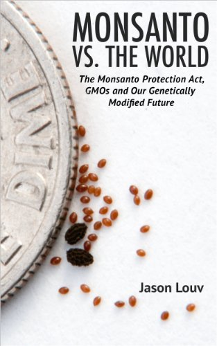 monsanto-vs-the-world-the-monsanto-protection-act-gmos-and-our-genetically-modified-future-english-e
