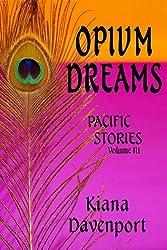 OPIUM DREAMS, Pacific Stories Volume III