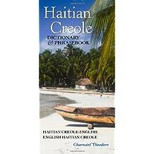 Haitian Creole Dictionary and Phrasebook: Haitian Creole-english, English-haitian Creole (Hippocrene Dictionary & Phrasebook) (Haitian Edition)