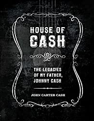 House of Cash: The Legacies of My Father, Johnny Cash by John Carter Cash (2011-10-10)