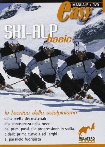 Ski-alp basic. La tecnica dello scialpinismo. Con DVD (Easy) por AA.VV.