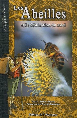 Les abeilles et la fabrication du miel par Pascal Roman
