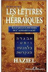 Qu'est-ce-que les Lettres Hébraïques - Les fabuleux pouvoirs de l'Alphabet Sacré Broché