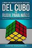 Libro de Resolución Rápida del Cubo de Rubik para Niños: Cómo Resolver el Cubo de Rubik más Rápido para Principiantes (Español/Spanish Book in COLOR)