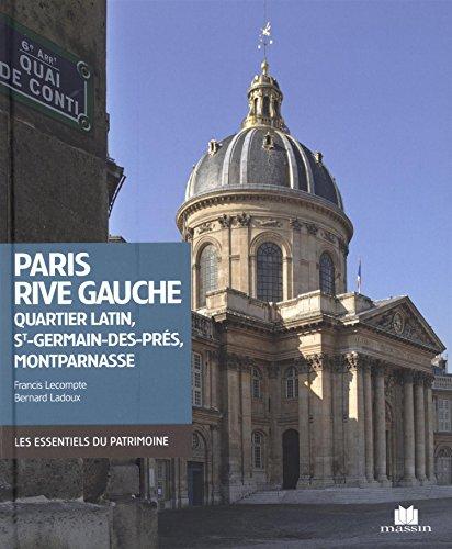 Paris rive gauche : Quartier latin, St-Germain-des-Prés, Montparnasse par Francis Lecompte