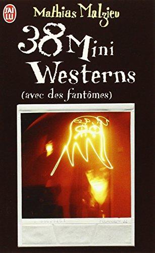 38 mini westerns (avec des fantômes) par Mathias Malzieu