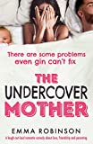 The Undercover Mother: A laugh out loud romantic...