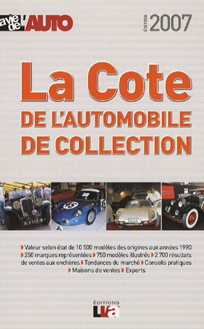 La Cote de l'automobile de collection 2007 : La cote officielle de la vie de l'auto par (Broché - Jan 1, 2007)