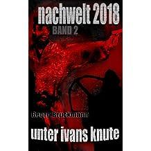 Unter Ivans Knute: NACHWELT 2018 - Band 2