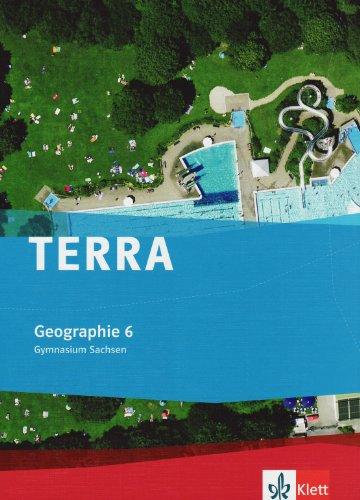 TERRA Geographie für Sachsen - Ausgabe für Gymnasien / Schülerbuch 6. Klasse