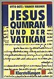 Jesus, Qumran und der Vatikan -