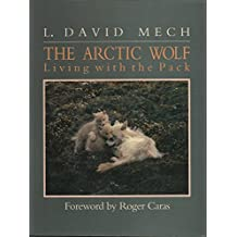 The Arctic Wolf: Ten Years with the Pack