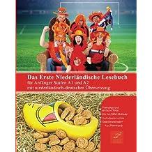 Das erste niederländische Lesebuch für Anfänger: Stufen A1 und A2 zweisprachig mit niederländisch-deutscher Übersetzung (Gestufte Niederländische Lesebücher)