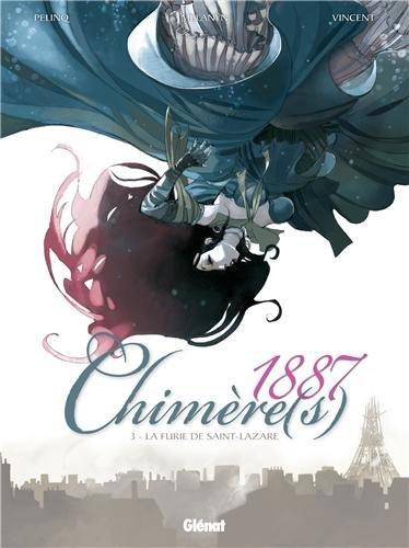Chimère(s) 1887, tome 3 : La Furie de St Lazare