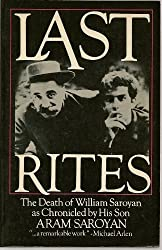 Last Rites: The Death of William Saroyan by Aram Saroyan (1984-02-01)
