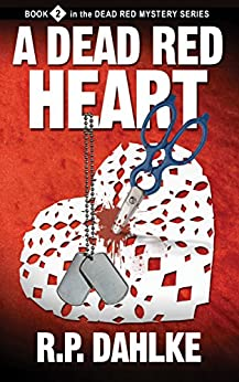 A Dead Red Heart (The Dead Red Mystery Series, Book 2) by [Dahlke, RP]