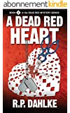A Dead Red Heart (The Dead Red Mystery Series, Book 2)