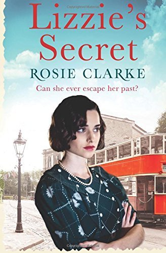 Lizzie's Secret: Volume 1 (The Workshop Girls) by Rosie Clarke (2016-04-01)