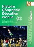 Image de Les Nouveaux Cahiers Histoire-Géographie - Éducation civique 1re B.Pro