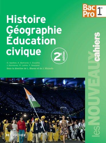 Les Nouveaux Cahiers Histoire-Géographie - Éducation civique 1re B.Pro