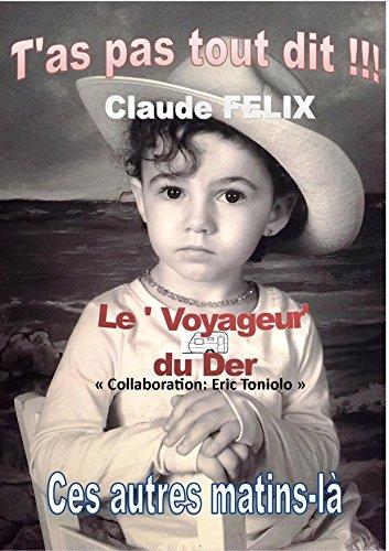 T'as pas tout dit! par Claude Felix