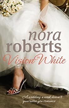 Vision In White: Number 1 in series (Bride Quartet) by [Roberts, Nora]