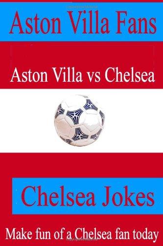 Aston Villa Fans - Chelsea Jokes - Make fun of a Chelsea fan today