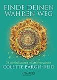 Finde deinen wahren Weg: 78 Weisheitskarten mit Anleitungsbuch - Colette Baron-Reid