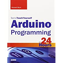 Arduino Programming in 24 Hours, Sams Teach Yourself (Sams Teach Yourself...in 24 Hours (Paperback))