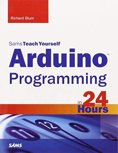 Arduino Programming in 24 Hours, Sams Teach Yourself (Sams Teach Yourself...in 24...