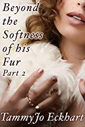 Beyond the Softness of His Fur: Part 2