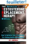 The Definitive Testosterone Replaceme...