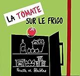 Telecharger Livres La tomate Recette et blablas (PDF,EPUB,MOBI) gratuits en Francaise