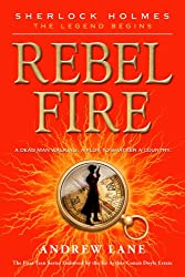 [( Rebel Fire )] [by: Andrew Lane] [May-2012]
