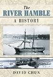 The River Hamble: A History
