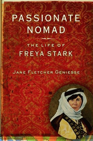 Passionate Nomad: The Life of Freya Stark by Jane Geniesse (1999-09-28)