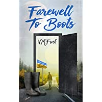 Farewell To Boots (Wellington Boots Book 2)