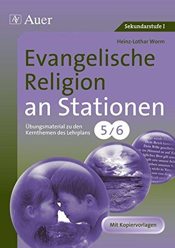 Evangelische Religion an Stationen: Übungsmaterial zu den Kernthemen des Lehrplans, Klasse 5/6 (Stationentraining SEK)
