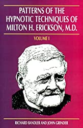 Patterns of the Hypnotic Techniques of Milton H. Erickson, MD: Volume 1