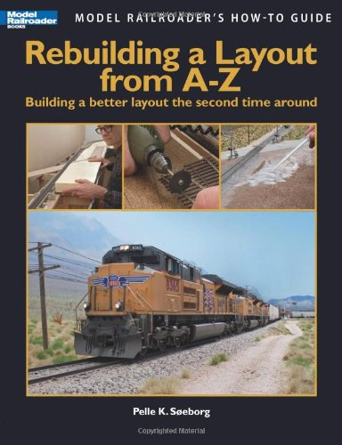 rebuilding-a-layout-from-a-z-building-a-better-layout-the-second-time-around-model-railroaders-how-t