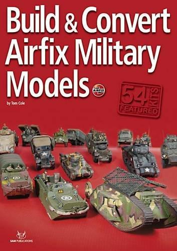 Build and Convert Airfix Military Models por Tom Cole