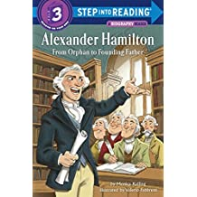 Alexander Hamilton: From Orphan to Founding Father (Step into Reading) (Step Into Reading, Step 3: A Biography Reader)