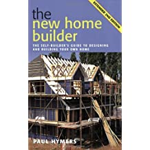 By Paul Hymers New Home Builder: The Self-builder's Guide to Designing and Building Your Own Home (2nd Revised edition) [Paperback]