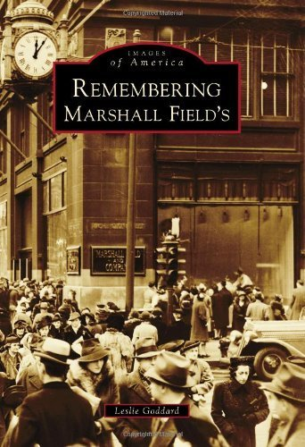 remembering-marshall-fields-images-of-america-by-leslie-goddard-2011-07-11