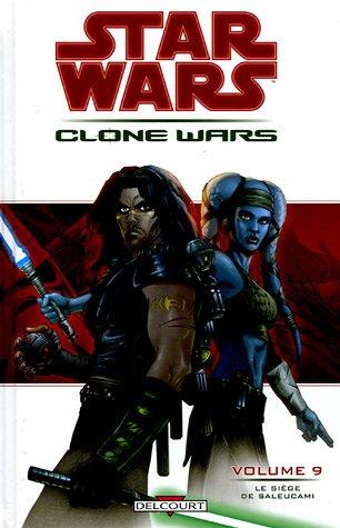 Star Wars The Clone Wars, Tome 9 : Le siège de Saleucami par John Ostrander