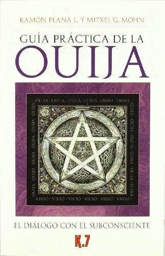 Guía práctica de la Ouija: El diálogo con el subconsciente por Ramón Plana López